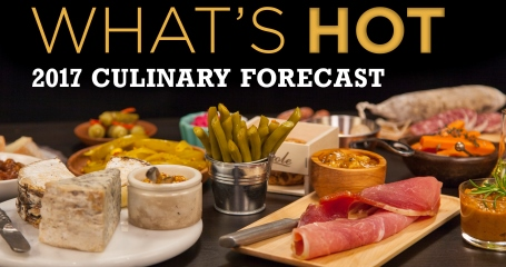The Hottest Food And Menu Trends In The Culinary World – 2017